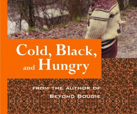 COLD, BLACK, AND HUNGRY